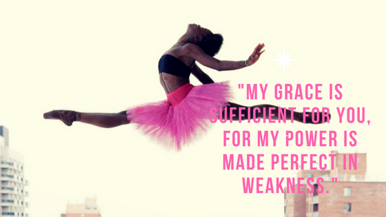 -My grace is sufficient for you, for my power is made perfect in weakness.- (1)